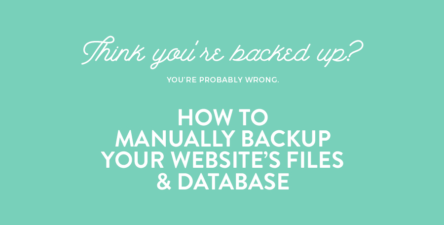How to manually backup your website's files and database